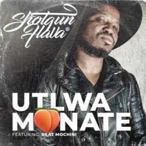 ShotGun Flava - Utlwa Monate ft. Beatmochini